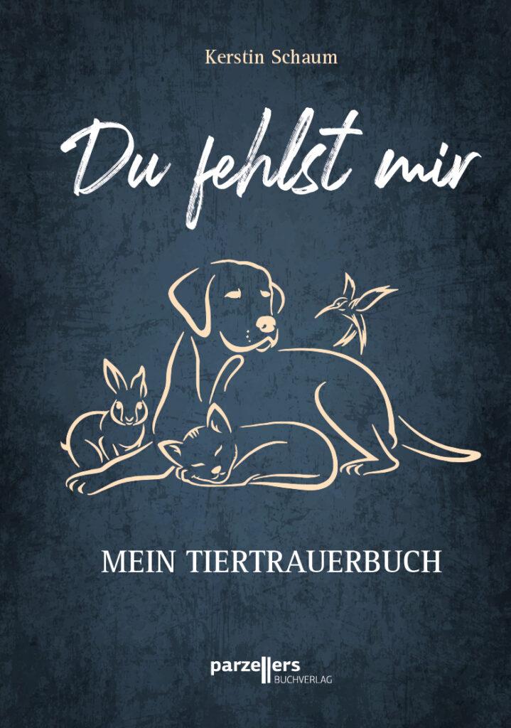 Du fehlst mir - Mein Tiertrauerbuch